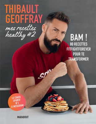 Mes recettes healthy #2 - Thibault Geoffray pdf download