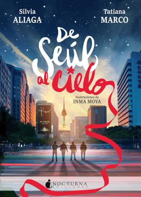 De Seúl al cielo - Silvia Aliaga & Tatiana Marco pdf download