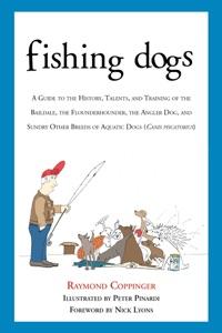 Fishing Dogs - Raymond Coppinger, Nick Lyons & Peter Pinardi pdf download