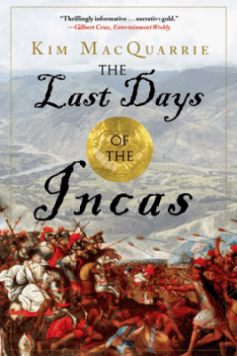 The Last Days of the Incas - Kim MacQuarrie