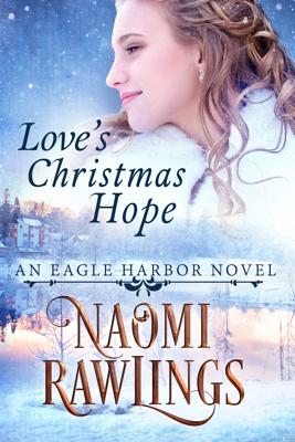 Love's Christmas Hope - Naomi Rawlings
