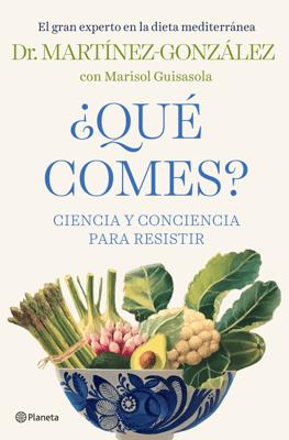 ¿Qué comes? - Miguel Ángel Martínez-González pdf download
