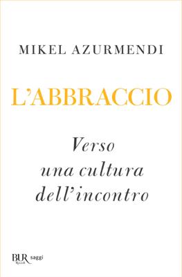 L'Abbraccio - Mikel Azurmendi pdf download