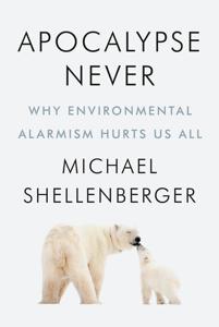 Apocalypse Never - Michael Shellenberger pdf download