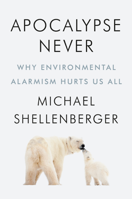 Apocalypse Never - Michael Shellenberger pdf download