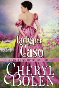 Lady per caso - Cheryl Bolen pdf download