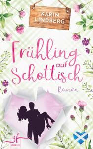 Frühling auf Schottisch - Karin Lindberg pdf download