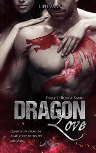 Dragon Love, tome 2 - Les éditions Livresque & Lil Evans pdf download