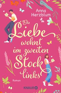 Die Liebe wohnt im zweiten Stock links - Anna Herzblum pdf download