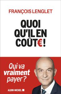 Quoi qu'il en coûte ! - François Lenglet pdf download