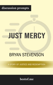 Just Mercy: A Story of Justice and Redemption by Bryan Stevenson (Discussion Prompts) - Bryan Stevenson pdf download