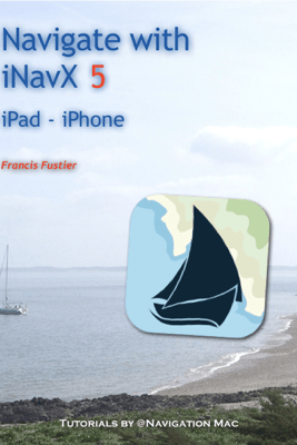 Navigate with iNavX 5.0 - Francis Fustier