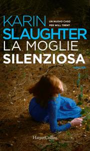 La moglie silenziosa - Karin Slaughter pdf download