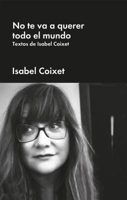 No te va a querer todo el mundo - Isabel Coixet pdf download