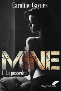 Mine, tome 1 : La posséder - Caroline Gaynes pdf download