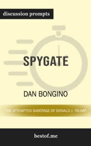 Spygate: The Attempted Sabotage of Donald J. Trump by Dan Bongino (Discussion Prompts) - bestof.me pdf download