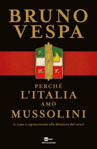 Perché l'Italia amò Mussolini - Bruno Vespa pdf download