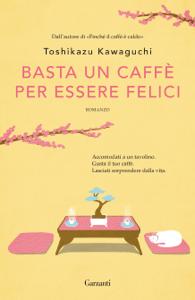 Basta un caffè per essere felici - Toshikazu Kawaguchi pdf download