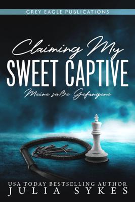 Claiming my Sweet Captive - Meine süße Gefangene - Julia Sykes pdf download