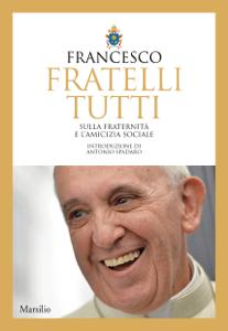Fratelli tutti - Papa Francesco & Jorge Mario Bergoglio pdf download
