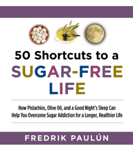 50 Shortcuts to a Sugar-Free Life - Fredrik Paulún pdf download