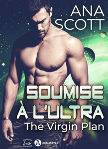 Soumise à l'Ultra - The Virgin Plan - Ana Scott pdf download