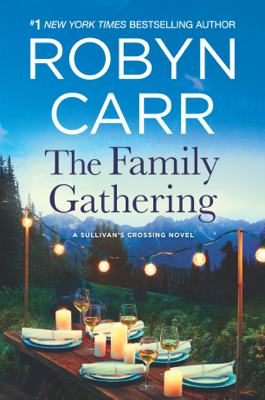 The Family Gathering - Robyn Carr pdf download