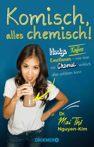 Komisch, alles chemisch! - Dr. Mai Thi Nguyen-Kim pdf download