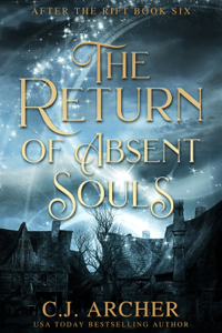 The Return of Absent Souls - C.J. Archer pdf download