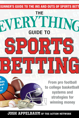 The Everything Guide to Sports Betting - Josh Appelbaum