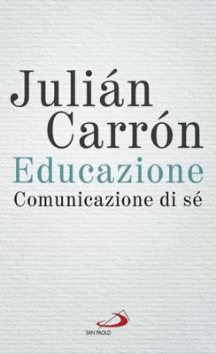 Educazione, comunicazione di sé - Julián Carron pdf download