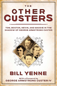 The Other Custers - Bill Yenne & George Armstrong Custer pdf download