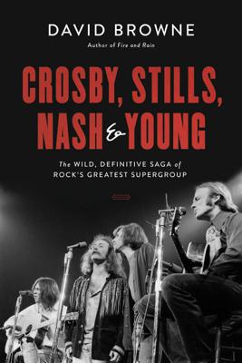 Crosby, Stills, Nash and Young - David Browne