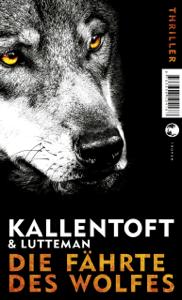 Die Fährte des Wolfes - Mons Kallentoft, Markus Lutteman & Christel Hildebrandt pdf download