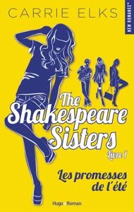 The Shakespeare sisters - tome 1 Les promesses de l'été - Carrie Elks pdf download