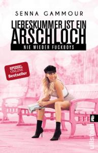 Liebeskummer ist ein Arschloch - Senna Gammour pdf download