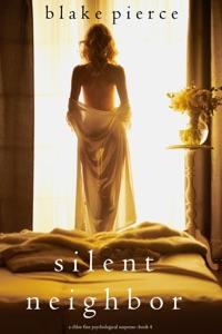 Silent Neighbor (A Chloe Fine Psychological Suspense Mystery—Book 4) - Blake Pierce pdf download
