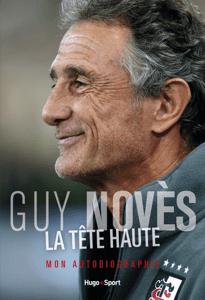 La tête haute - Mon autobiographie - Guy Noves pdf download