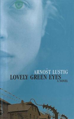 Lovely Green Eyes: A Novel - Arnost Lustig pdf download
