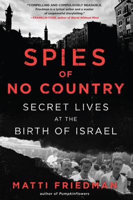 Spies of No Country - Matti Friedman