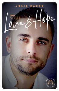 Love and hope - tome 4 Scott - Julie Dauge pdf download