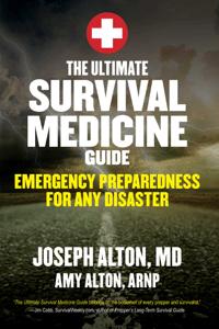 The Ultimate Survival Medicine Guide - Joseph Alton & Amy Alton pdf download