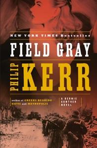 Field Gray - Philip Kerr pdf download