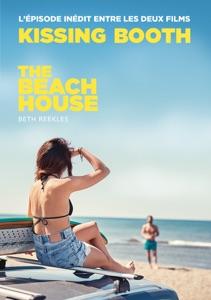 The Kissing Booth - The Beach House (L'épisode inédit entre les deux films) - Beth Reekles & Brigitte Hébert pdf download