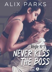 Règle n° 1 : Never Kiss The Boss - Alix Parks pdf download