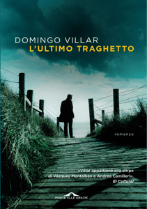 L'ultimo traghetto - Domingo Villar pdf download