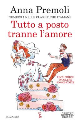 Tutto a posto tranne l'amore - Anna Premoli pdf download