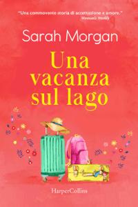 Una vacanza sul lago - Sarah Morgan pdf download