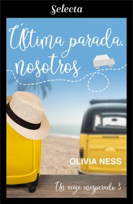 Última parada, nosotros (Un viaje inesperado 3) - Olivia Ness pdf download
