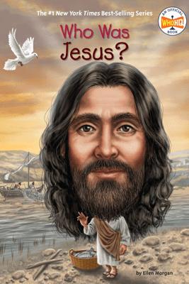 Who Was Jesus? - Ellen Morgan, Who HQ & Stephen Marchesi
